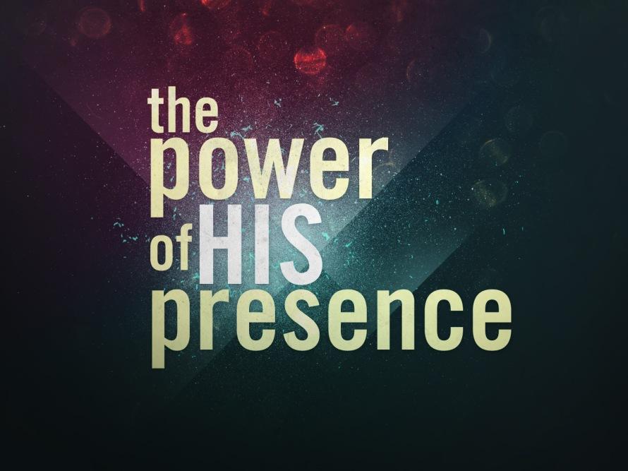 powerofhispresence